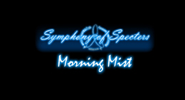 Symphony of Specters - Morning Mist