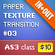 Paper Texture Transition #03 (IN/OUT) AS3 - ActiveDen Item for Sale