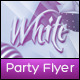"Party Flyer Template ""White Party"" V.1 - GraphicRiver Item for Sale"