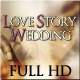 Love Story Wedding Full HD - VideoHive Item for Sale