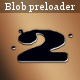 Interactive blob preloader 2 - ActiveDen Item for Sale