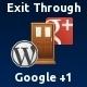 Exit Through Google +1