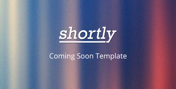 Shortly Coming Soon Template