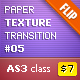 Paper Texture Transition #05 (FLIP) AS3 - ActiveDen Item for Sale