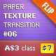 Paper Texture Transition #06 (FLIP) AS3 - ActiveDen Item for Sale