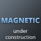 Magnetic - Under Construction Page