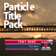 Particle Title Pack - VideoHive Item for Sale