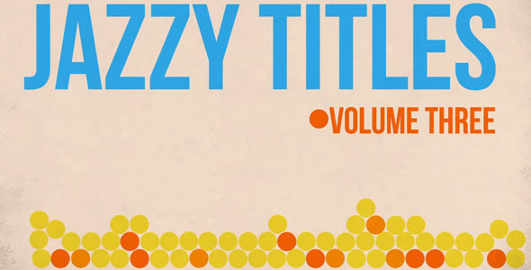 VideoHive Jazzy Titles V3 2729214