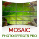 Mosaic Photo Effects Pro - GraphicRiver Item for Sale