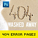 Washed Away 404 Error Pages - GraphicRiver Item for Sale