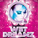 Wet Dreamz Party Flyer - GraphicRiver Item for Sale