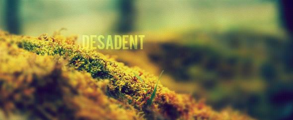 desadent