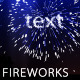 Texted Fireworks on the night sky!