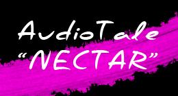 """Audio Tale """"Nectar"""""""