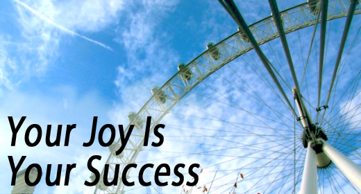 Your Joy Is Your Success
