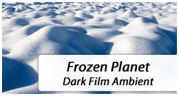 Frozen Planet - Dark ambient, ethno, documentary music.