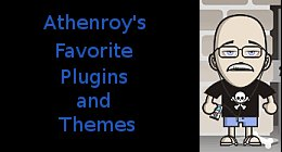 Athenroy's Favorite Plugins and Themes