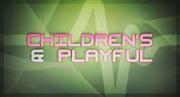 Children's & Playful