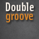 Double Groove