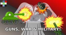 Guns, War & Military