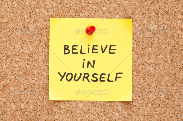 Believe In Yourself - Stock Photo - Images