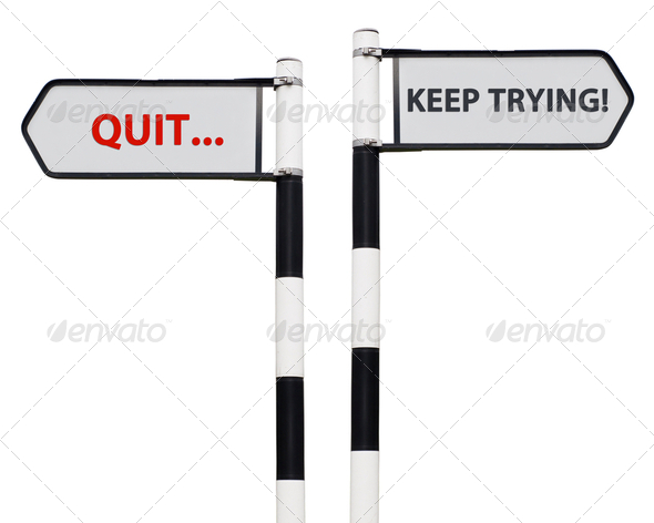 Keep trying and quit signs - Stock Photo - Images
