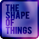 TheShapeOfThings