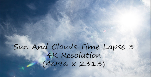 Sun And Clouds Time Lapse 3 4K Resolution