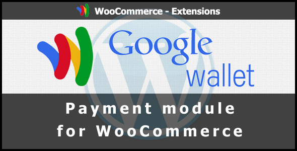 Google Mkoba Malipo ya Gateway kwa WooCommerce - WorldWideScripts.net Item kwa Sale