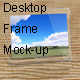 Desktop Frame Mock-up - GraphicRiver Item for Sale