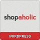 Shopaholic - Powerful WordPress ECommerce Store