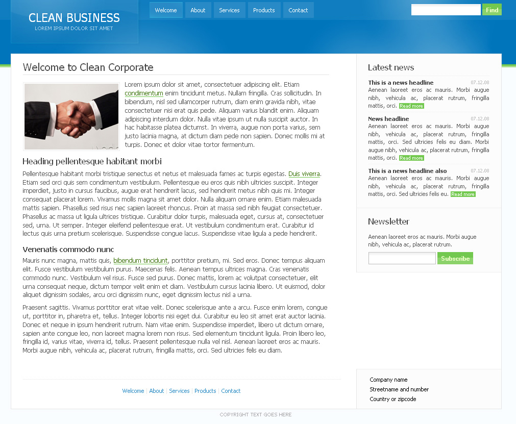 Clean Business Design - 1_Homepage -------------------------------------------- Main contentarea can contain text about the business or something simular. Easy to add floating images. The sidebar displays the resent newsheadlines and some text from that newsitem. If the text is to long there is a read more link. At the bottom (footer) there is a smaller navigation and a billingadress infobox. These are visable on all pages. Further down is the a copyright text.