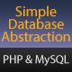 Simple Database Abstraction for PHP and MySQL