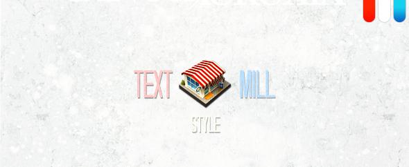 Textstylemill