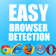 Easy & Quick Browser Detection<