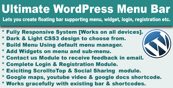 Ultime WordPress Menu Bar vous permet de créer le menu de support de barre flottante, un widget connexion, inscription, etc email . Système entièrement Responsive tous Sombre Lumière CSS3