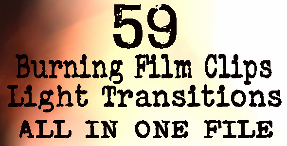 Burning Film Clips & Light Transitions