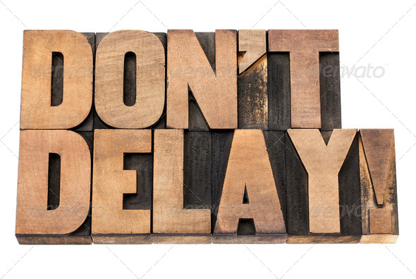 do not delay in wood type - Stock Photo - Images