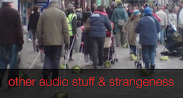 Other Audio Stuff & Strangeness