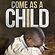 """Come as a Child"" Church Service Flyer  - GraphicRiver Item for Sale"