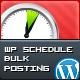 Scheduled Bulk Posting Plugin for WordPress - CodeCanyon Item for Sale