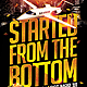 Started From The Bottom Flyer - GraphicRiver Item for Sale