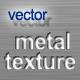 Vector Metal Texture - ActiveDen Item for Sale