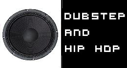 DUB STEP AND HIP HOP