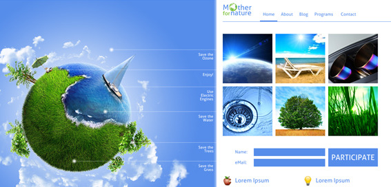 For Mother Nature - Premium Eco Unique Template - For Mother Nature is creative and modern web template witch is suited for an environmental, eco-friendly organizations or comunities. This web template includes unique smart3d parallax system, clean dropdown navigation menu, featured images box with captify jQuery script, Aller font, participate form, contact form   For Mother Nature Features:  * Valid Html & Css * Clean & Creative & Unique Template * Dropdown menu * Captify jQuery script * Aller font * 5 different HTML pages * Participate and Contact form * Unique parallax system   There are 5 different content pages included in this file:  * Home * About * Blog * Program * Contact
