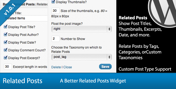 Display Size the thumbnails. e.g. 8Opxx80px Float the post flght Numberlo Show Choose the Taxonomy which Relate Posts post tag Related Posts Show Post Titles, Thumbnails, Excerpts, Date, and more. Relate Posts Tags, Categories, orCustom Taxonomies Custom Post Type Support Relatec Items Display Post Display Post Display Post Display Comment Display Post Excerpt length words Delete Close Related Posts Better Related PostsJ