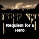 Requiem For A Hero