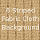 6 Striped Cloth Fabric Backgrounds - GraphicRiver Item for Sale