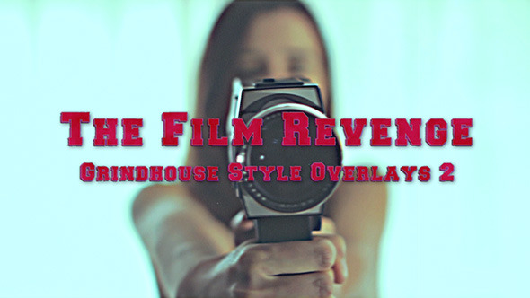 The Film Revenge Grindhouse Style Overlays 2