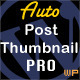 Auto Post Thumbnail PRO - CodeCanyon Item for Sale